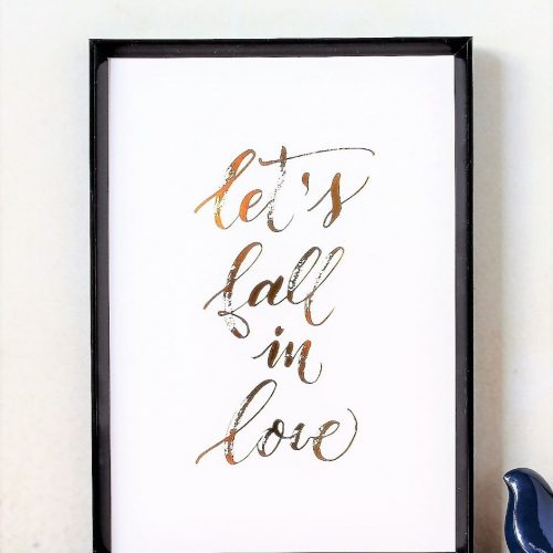 Lets Fall In Love Gold Foil Art Print - A4