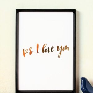 P.S. I Love You Gold Foil Art Print - A4