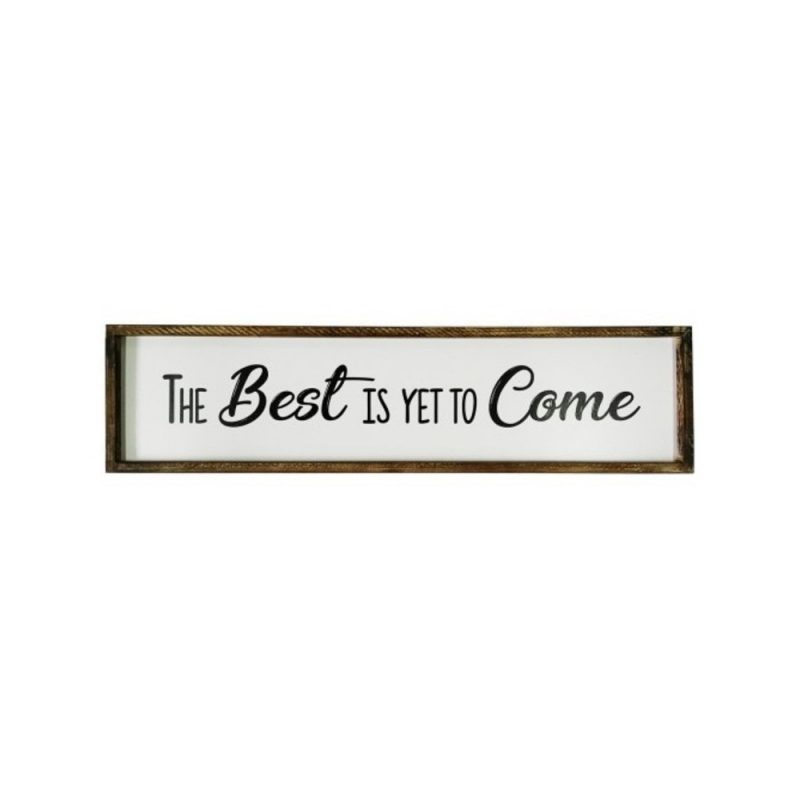 Best Is Yet To Come Rustic Farmhouse Sign Timber Wall Art