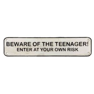 Beware Of Teenager White Metal Door Plaque Sign