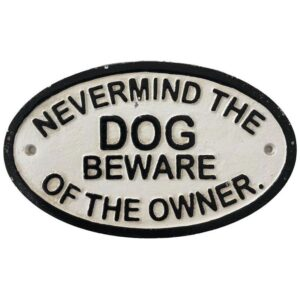 Beware of Owner Metal Door Plaque Sign