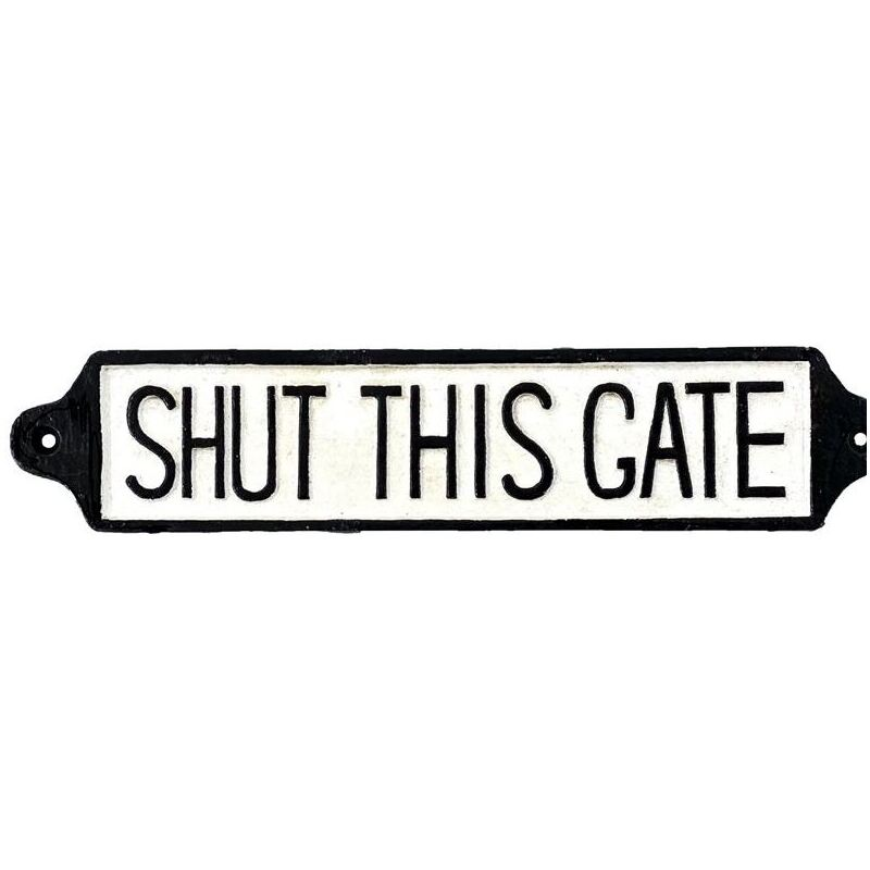 Shut The Gate White Metal Door Plaque Sign
