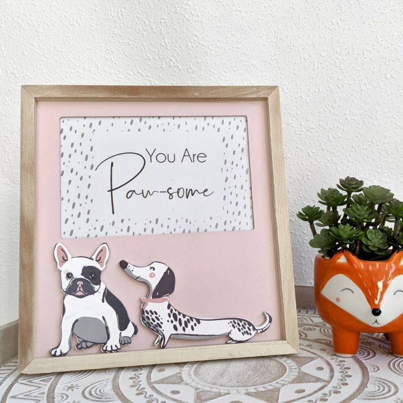 You Are Pawsome Dog Pink Wooden Photo Picture Frame